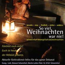 So viel Weihnachten war nie! - Gottesdienste zu Weihnachten 2020 auf schweinfurt-evangelisch.de/weihnachten